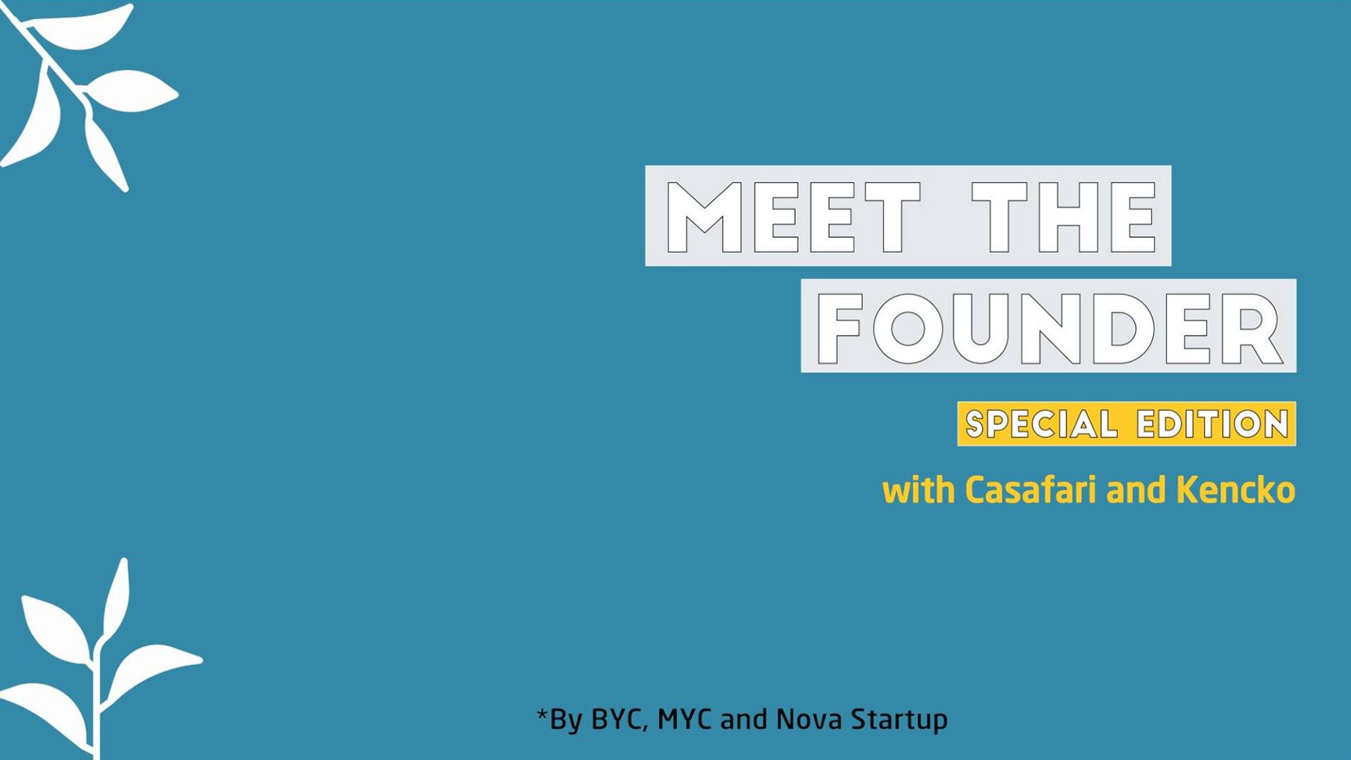 Meet the Founder - Special Edition | Powered by BYC & MYC