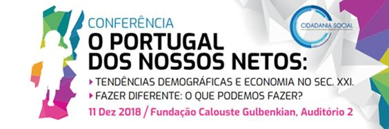 "Conference ""The Portugal of our Grandchildren: Demographic Tendencies and economy in the 21st century"""