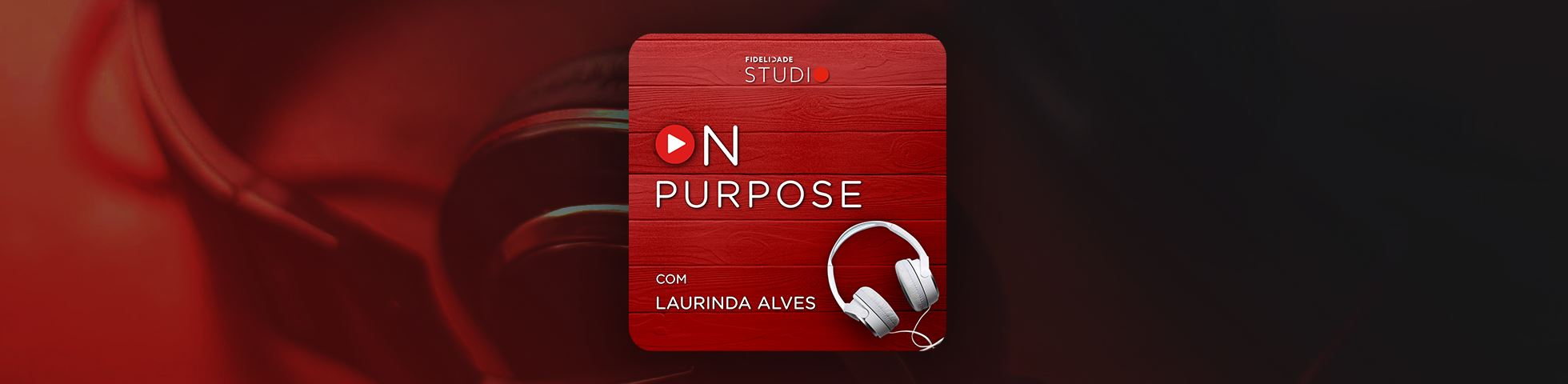 Nova SBE Academy of Purpose Launches the Fidelidade Studio ON Purpose Podcasts